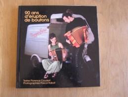 90 ANS D´ ERUTIONS DE BOUTONS Accordéon Accordéoniste Instrument Musique Fabrication Usine Maugein Tulle Corrèze France - Musique