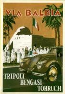 Italo Balbo Via Balbia Litoranea Libica Tripoli Bengasi Tobruch - Turismo
