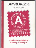Catalogue Exposition Nationale Et Europeenne Philatelique ANTVERPIA 2010 - Filatelistische Tentoonstellingen