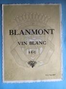 1762 - Blanmont Vin Blanc Sec Vieille étiquette - Blancs