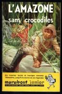 """"""" L'AMAZONE SANS CROCODILES """", Par Hakon MIELCHE -  MJ  N° 75 - Récit. - Marabout Junior"""