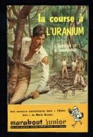 """"""" LA COURSE A L'URANIUM """", Par J. PIERROUX Et G. GRAINDORGE -  MJ  N° 80 - Récit. - Marabout Junior"""