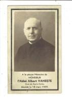 1431 L'ABBE ALBERT VANESTE - DECEDE 1939  Cure De Pont A Celles - Devotion Images
