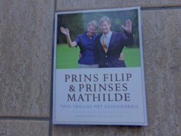 Prins Filip & Prinses Mathilde, Twee Families Met Geschiedenis Door Jean Bastiaensen, 1999, 160 Blz. - Livres, BD, Revues