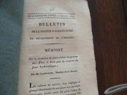 Bulletin De La Société D´agriculture De L´Hérault 07/1827 éclosion De La Graine Des Vers à Soie Par Un Four Hydraulique - Boeken, Tijdschriften, Stripverhalen