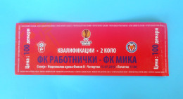 RABOTNIICKI : FC MIKA Yerevan Armenia - 2010. UEFA EUROPA LEAGUE Football Soccer Match Ticket Billet Foot Biglietto - Eintrittskarten