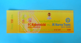 FC RABOTNIICKI : JK NARVA TRANS Estonia - 2011. UEFA EUROPA LEAGUE Football Soccer Match Ticket Billet Foot Biglietto - Eintrittskarten