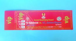 FC RABOTNIICKI : AC JUVENES-DOGANA San Marino - 2011. UEFA EUROPA LEAGUE Football Soccer Match Ticket Biglietto Calcio - Eintrittskarten