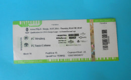 FCMETALURG : FC SANTA COLOMA Andorra - 2014. UEFA EUROPA LEAGUE Football Soccer Match Ticket Foot Billet Biglietto - Match Tickets