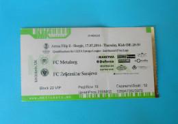 FCMETALURG : FK ZELJEZNICAR Sarajevo Bosnia  2014. UEFA EUROPA LEAGUE Football Soccer Match Ticket Foot Billet Biglietto - Eintrittskarten