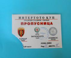 FKVARDAR : ETHNIKOS ACHNA FC Cyprus - 2004. UEFA INTERTOTO CUP Football Soccer Match Ticket Foot Billet Biglietto - Match Tickets