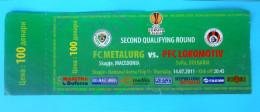 FCMETALURG : PFC LOKOMOTIV Sofia Bulgaria - 2011. UEFA EUROPA LEAGUE Football Soccer Match Ticket Foot Billet Biglietto - Eintrittskarten