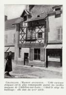 1909 - Iconographie Documentaire - Châtillon-sur-Loire (Loiret) - Une Maison Ancienne - FRANCO DE PORT - Vieux Papiers