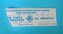 FK SLOGA JUGOMAGNAT : AC OMONIA Nicosia Cyprus - 2004. UEFA CUP Football Soccer Match Ticket Foot Billet Biglietto - Match Tickets
