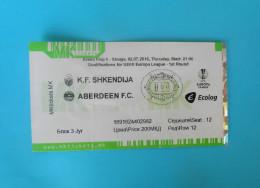 KF SHKENDIJA : ABERDEEN FC Scotland 2015. UEFA EUROPA LEAGUE Football Soccer Match Ticket Foot Billet Biglietto Fussball - Match Tickets