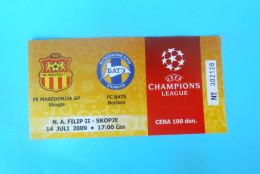 FK MAKEDONIJAGP : FC BATE BORISOV Belarus - 2009. UEFA CHAMPIONS LEAGUE Football Soccer Match Ticket Foot Billet - Eintrittskarten