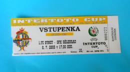 1. FC SYNOT Czech Republic : OFK BEOGRAD - 2003. UEFA INTERTOTO CUP Football Soccer Match Ticket Foot Billet Fussball - Match Tickets