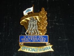 BROCHE INSIGNE - IV GIOCHI DEL MEDITERRANEO NAPOLI  SETT.1963 - UFFICIALE DI GARA - RARE AVIRON SPORT - Aviron