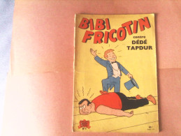 BIBI FRICOTIN - BIBI FRICOTIN Contre Dédé Tapdur - N°9 - Bibi Fricotin