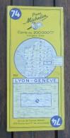 Carte Michelin N° 74 Datée De 1956 - Lyon / Genève - Cartes Routières