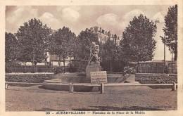 CPA 93  AUBERVILLIERS FONTAINE DE LA PLACE DE LA MAIRIE - Aubervilliers