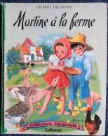 """G. Delahaye / M. Marlier - Martine à La Ferme - Collection   """" Farandole """" - Casterman - ( 1954 ) . - Martine"""