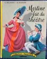 """G. Delahaye / M. Marlier - Martine Fait Du Théâtre - Collection   """" Farandole """" - Casterman - ( 1959 ) . - Martine"""
