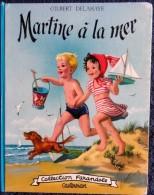 "G. Delahaye / M. Marlier - Martine à La Mer    "" Farandole "" - Casterman - ( 1956 ) . - Martine"