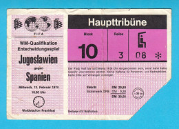 YUGOSLAVIA : SPAIN - 1974. FIFA FOOTBALL WORLD CUP Soccer Match Ticket Billet Fussball Futbol Futebol Espana Espanol - Eintrittskarten