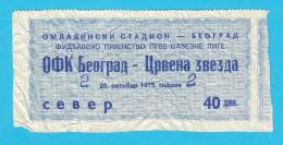 OFK BEOGRAD : RED STAR Belgrade (FK Crvena Zvezda) - 1975. Yugoslavia Premier League Football Ticket Soccer Billet Foot - Match Tickets