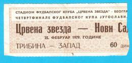 FK CRVENA ZVEZDA ( FC Red Star Belgrade ) : NOVI SAD - 1979. YUGOSLAVIA FOOTBALL CUP Match Ticket Soccer - Eintrittskarten