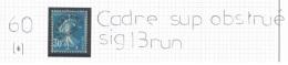 Préo 60 (*) Semeuse - Variété Du Cadre Supérieur Obstruée - Signée Brun - 1893-1947