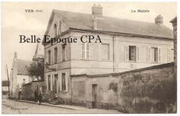 60 - VER-sur-LAUNETTE - La Mairie ++++ Édition Lassé ++++ 1915 ++++ RARE - Autres Communes