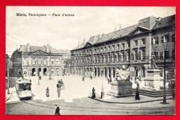 57. Metz. Paradeplatz. Place D'Armes. Tramway. 1911 - Metz