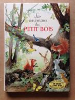Livre Jeunesse - Les Animaux Du Petit Bois - Paul Durand (1969) - Otros