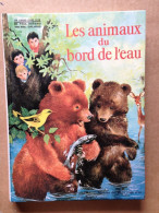 Livre Jeunesse - Les Animaux Du Bord De L'eau - Paul Durand (1969) - Otros
