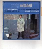 Edy Mitchell - Et Tu Pleureras, Et S´il N´en Reste Qu´un, To Be Or Not To Be, Serrer Les Dents - Barclay - 70902 Médium - Rock