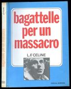 Louis-Ferdinand CÉLINE. BAGATTELLE PER UN MASSACRO. Editrice Aurora. - Livres, BD, Revues