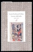 Louis-Ferdinand CÉLINE. LETTERE DALL´ESILIO 1947-1949. Ed. Rosellina Archinto 1992 - Livres, BD, Revues