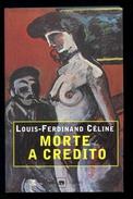Louis-Ferdinand CÉLINE *** MORTE A CREDITO *** Ed Garzanti 2002 - Livres, BD, Revues