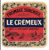 """Belle étiquette Chromo Lithographiée  ART DECO -FROMAGE SURCHOIX """" LE CREMEUX""""  (accent Circonflexe) Années 20 /GARNAUD - Cheese"""