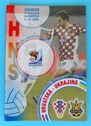 CROATIIA : UKRAINE - 2009. Football Match Programme Soccer Fussball Programm Calcio Programma Foot Programa - Match Tickets