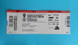 CROATIIA - ISRAEL - 2016. Intern. Friendly Football Match Ticket * Soccer Billet Foot Futbol Fussball Calcio - Eintrittskarten