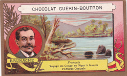 BRUNACHE - FRANCAIS - VOYAGE DU CONGO AU NIGER A TRAVERS L'AFRIQUE CENTRALE - CHOCOLAT GUERIN-BOUTRON - Guérin-Boutron