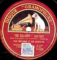 78 T. 25 Cm  état B - PAUL WHITEMAN - THE CALINDA - MY BLUE HEAVEN   FOX-TROT - 78 G - Dischi Per Fonografi