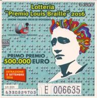 Biglietto  Lotteria   PREMIO LOUIS BRAILLE  2016 - - Biglietti Della Lotteria