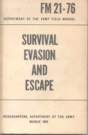 SURVIVAL EVASION AND ESCAPE - DEPARTMENT OF THE ARMY FIELD MANUAL FM 21-76 MARCH 1969  431 PAGES - Forces Armées Américaines