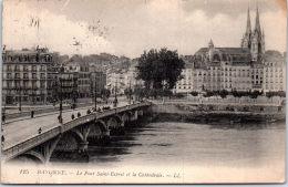 64 BAYONNE --- Le Pont Saint Esprit Et La Cathedrale - Bayonne