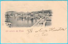 UN SALUTO DA TRAU ( Trogir ) - ZIVILA HRVATSKA  ( Croatia ) * Travelled 1897. To Sibenik - Croatia