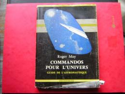 ROGER MAY COMMANDOS POUR L'UNIVERS GUIDE DE L'ASTRONAUTIQUE  DECOUVERTES 1959